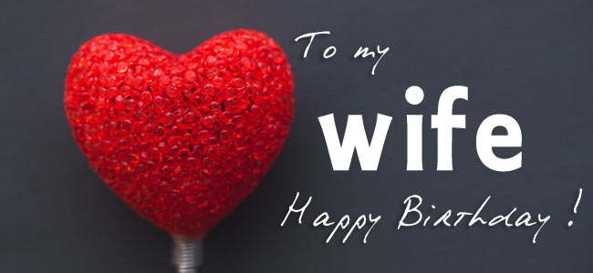 Happy Birthday Wishes For Wife